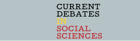 CURRENT DEBATES IN SOCIAL SCIENCES